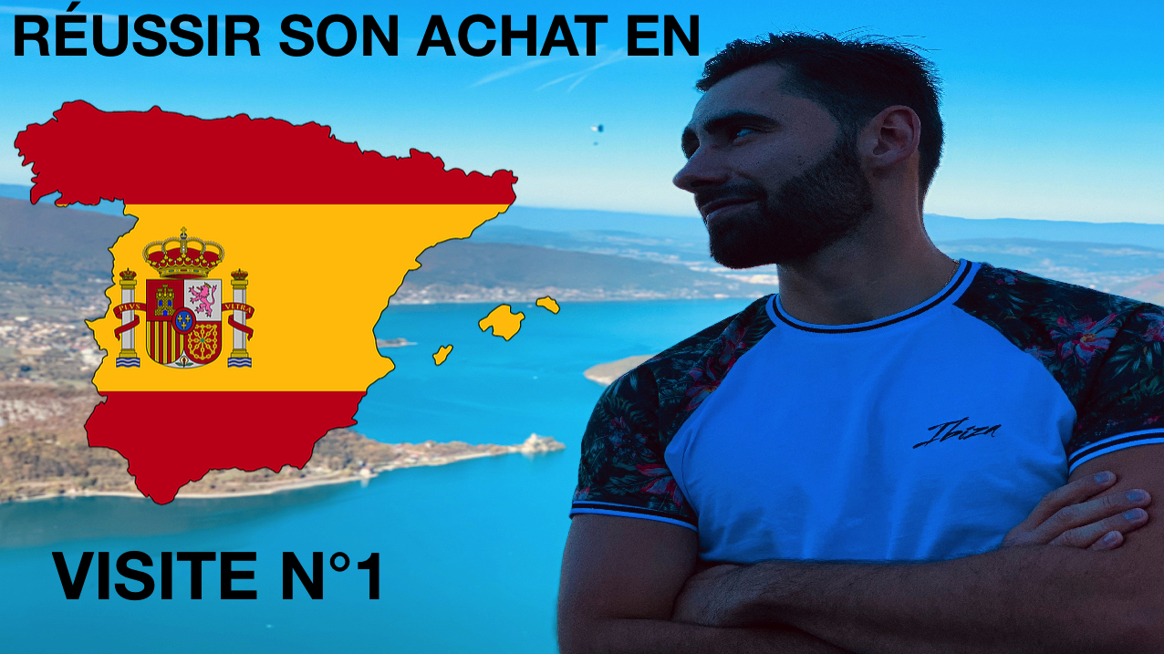 Comment réussir son achat – investissement immobilier en Espagne ? Visite 1